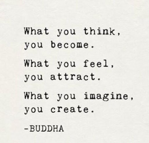 #WednesdayWisdom: What you think you become. What you feel you attract. What you imagine you create. - #Buddha