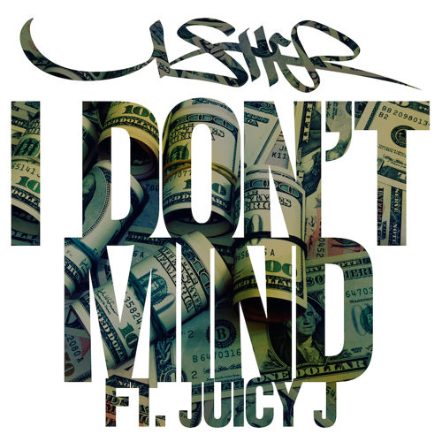 Usher - I Don't Mind feat. Juicy J by Usher Raymond Music