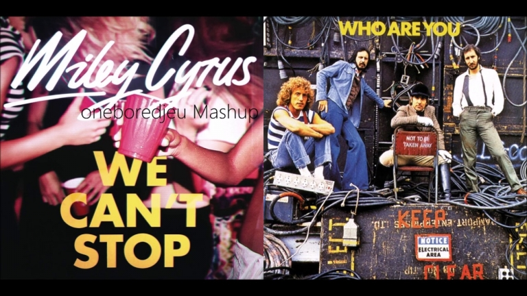 Who Can't Stop by Miley Cyrus vs. Who Are You by The Who (Mashup)