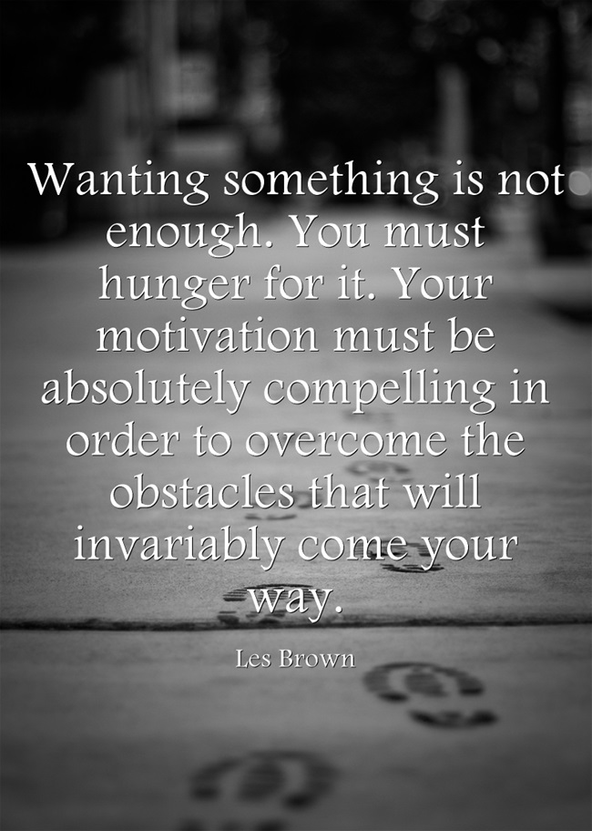Les Brown: Wanting something is not enough...