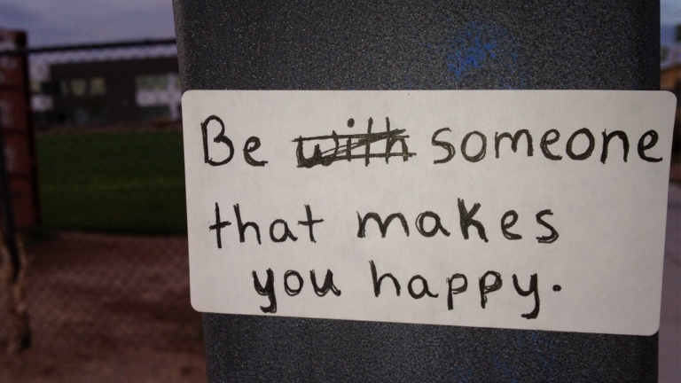 Be someone that makes you happy...