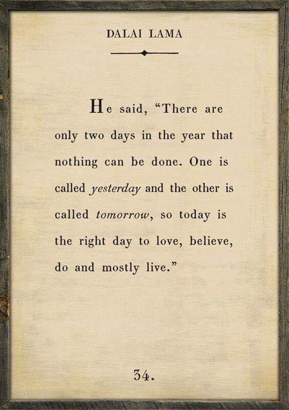 """Today is the right day to love, believe, do and mostly live."" - #DalaiLama #MondayMotivation"