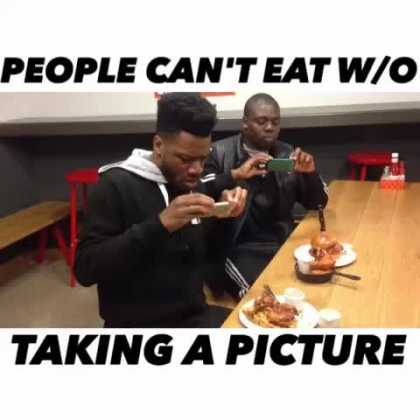 People can't eat without taking a picture