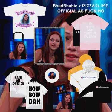 Cash me ousside girl really cashing in with the merchandise... hahaha
