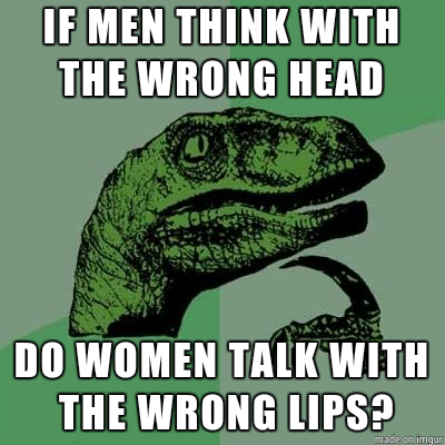 #Philosoraptor On Women...