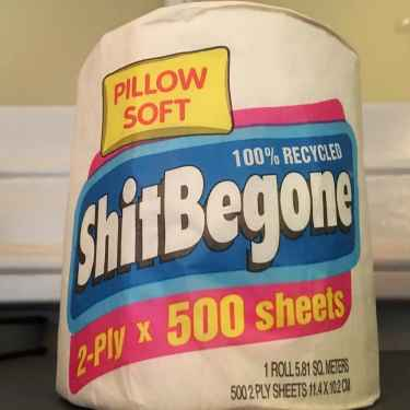 Found my brand of toilet paper... #ShitBegone