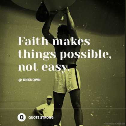 #Faith makes things possible, not easy