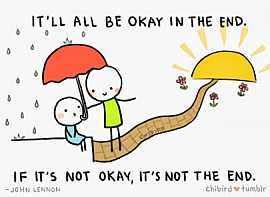 It'll be ok in the end #quote