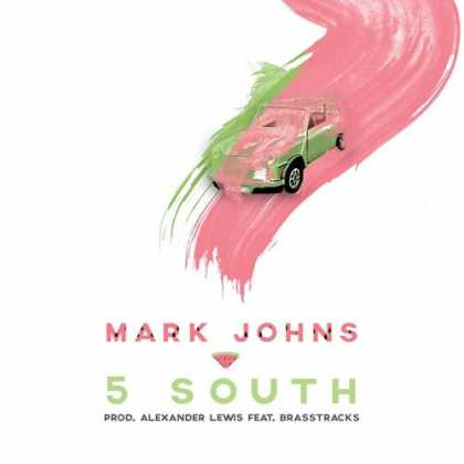 Mark Johns - 5 South (Prod. Alexander Lewis) Ft. Brasstracks by itsmarkjohns #MyMusic #EDM